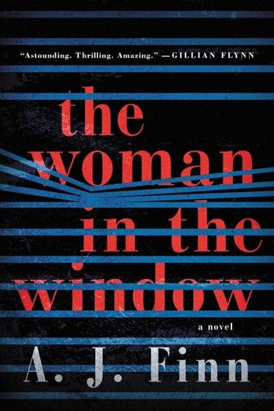 The Woman In The Window: A Novel by A. J Finn