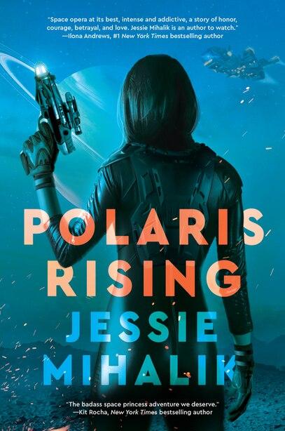 Polaris Rising: A Novel by Jessie Mihalik