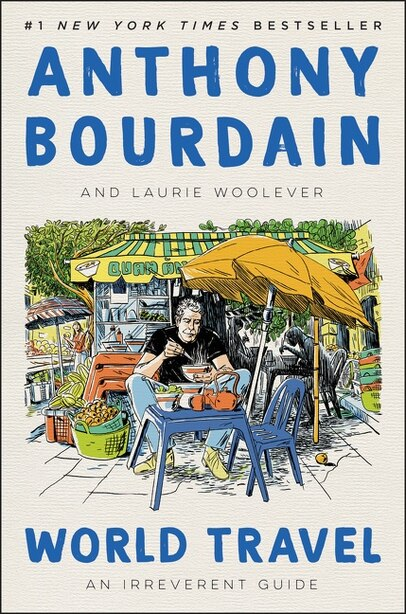 World Travel: An Irreverent Guide de Anthony Bourdain