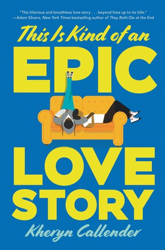 This Is Kind Of An Epic Love Story by Kheryn Callender