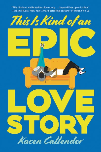 This Is Kind Of An Epic Love Story by Kacen Callender