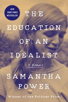 Book The Education Of An Idealist: A Memoir by Samantha Power