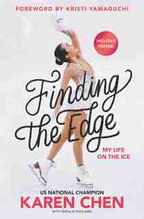 Finding The Edge: My Life On The Ice by Karen Chen