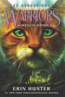 Warriors: The Broken Code #4: Darkness Within by Erin Hunter