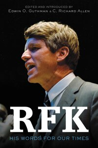 Rfk: His Words For Our Times