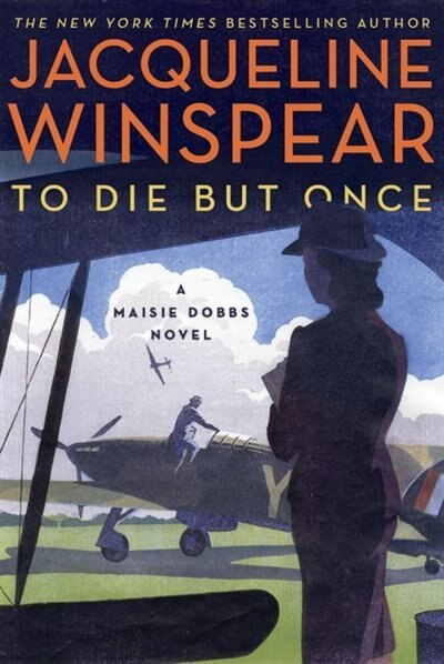 To Die But Once: A Maisie Dobbs Novel by Jacqueline Winspear