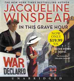 In This Grave Hour Low Price Cd: A Maisie Dobbs Novel by Jacqueline Winspear