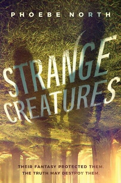 Strange Creatures by Phoebe North