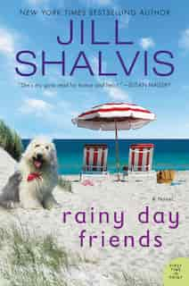 Rainy Day Friends: A Novel by Jill Shalvis