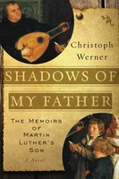 Shadows Of My Father: The Memoirs Of Martin Luther's Son-a Novel
