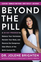 Beyond The Pill: A 30-day Program To Balance Your Hormones, Reclaim Your Body, And Reverse The…