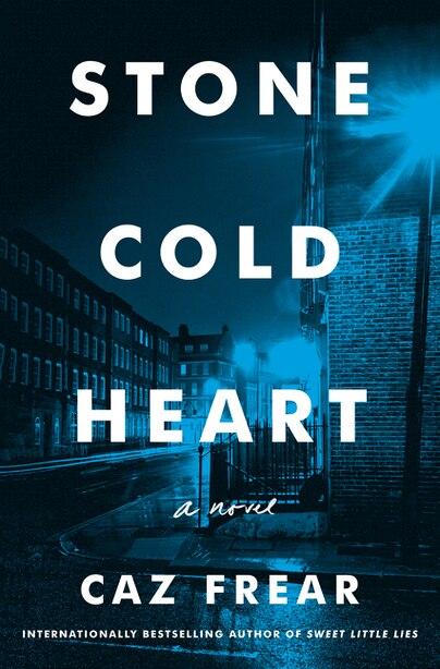 Stone Cold Heart: A Novel by Caz Frear