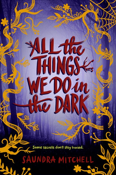 All The Things We Do In The Dark by Saundra Mitchell