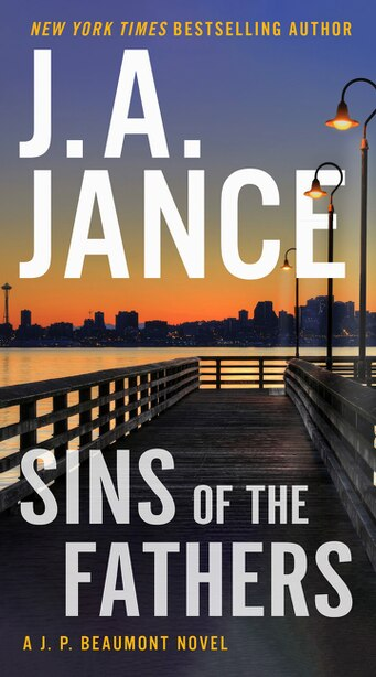 Sins Of The Fathers: A J.p. Beaumont Novel by J. A Jance
