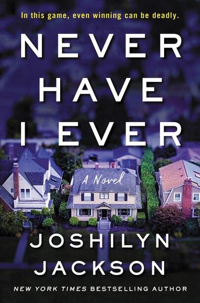 Never Have I Ever: A Novel by Joshilyn Jackson