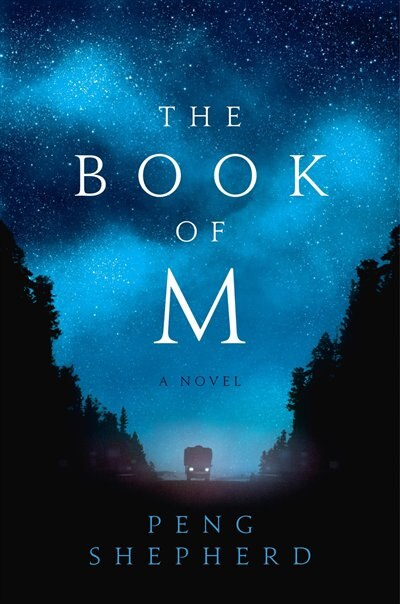 The Book Of M: A Novel by Peng Shepherd