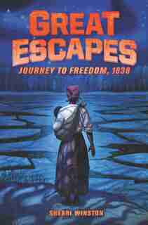 Great Escapes #2: Journey To Freedom, 1838 by Sherri Winston