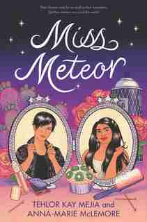 Miss Meteor by Tehlor Kay Mejia