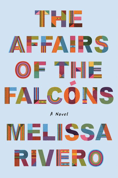 The Affairs Of The Falcóns: A Novel by Melissa Rivero
