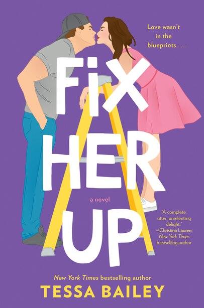 Fix Her Up: A Novel by Tessa Bailey