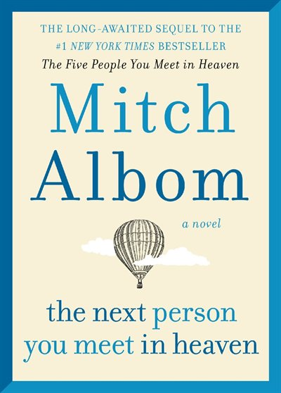 Book The Next Person You Meet in Heaven Indigo signed edition by Mitch Albom