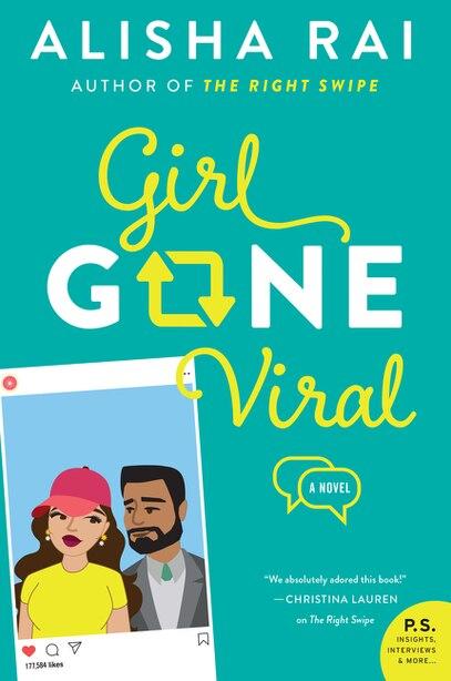 Girl Gone Viral: A Novel by Alisha Rai