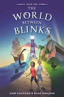 The World Between Blinks #1 by Ryan Graudin