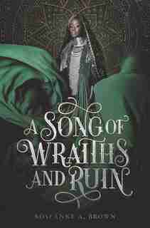 A Song Of Wraiths And Ruin by Roseanne A. Brown