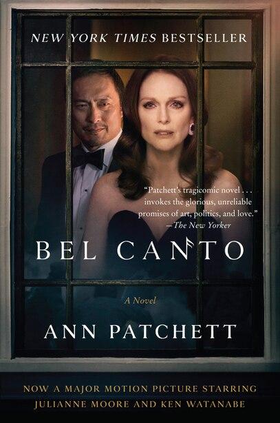 Bel Canto [movie Tie-in]: A Novel by Ann Patchett