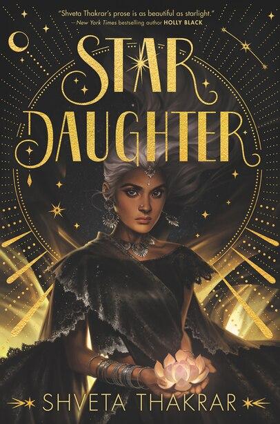 Star Daughter by Shveta Thakrar
