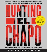 Hunting El Chapo Low Price Cd: The Inside Story Of The American Lawman Who Captured The World's…