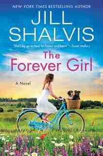 The Forever Girl: A Novel by Jill Shalvis