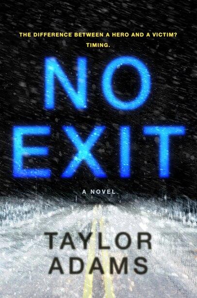 No Exit: A Novel by Taylor Adams