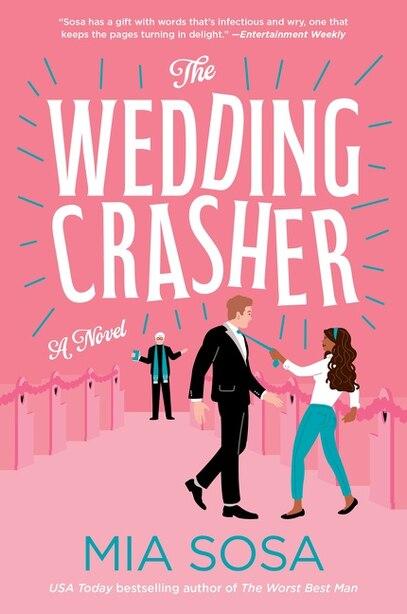 The Wedding Crasher: A Novel by Mia Sosa