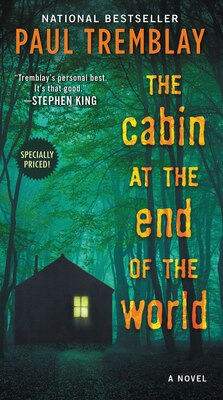 Book The Cabin At The End Of The World: A Novel by Paul Tremblay