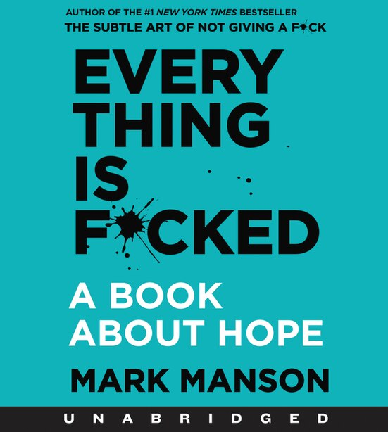 Everything Is F*cked Cd: A Book About Hope by Mark Manson