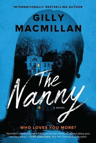 The Nanny: A Novel by Gilly Macmillan