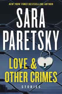 Love & Other Crimes: Stories by Sara Paretsky