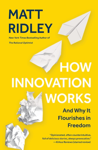 How Innovation Works: And Why It Flourishes In Freedom de Matt Ridley