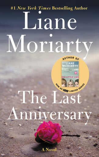 Last Anniversary: A Novel by Liane Moriarty