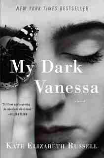 My Dark Vanessa: A Novel by Kate Elizabeth Russell
