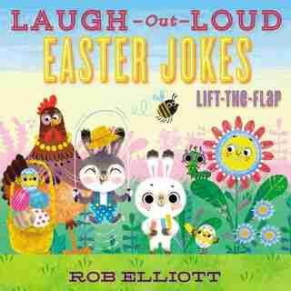 Laugh-out-loud Easter Jokes: Lift-the-flap by Rob Elliott