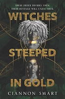 Witches Steeped In Gold