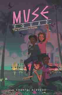 Muse Squad: The Cassandra Curse by Chantel Acevedo