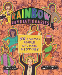 Book Rainbow Revolutionaries: Fifty Lgbtq+ People Who Made History by Sarah Prager
