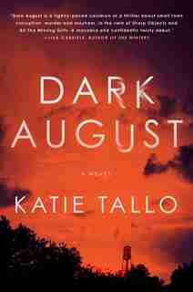 Dark August: A Novel by Katie Tallo
