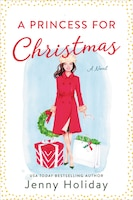 A Princess For Christmas: A Novel