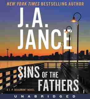 Sins Of The Fathers Cd: A J.p. Beaumont Novel by J. A Jance