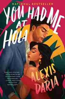 You Had Me At Hola: A Novel by Alexis Daria