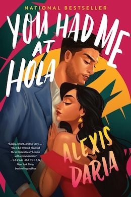 Book You Had Me At Hola: A Novel by Alexis Daria